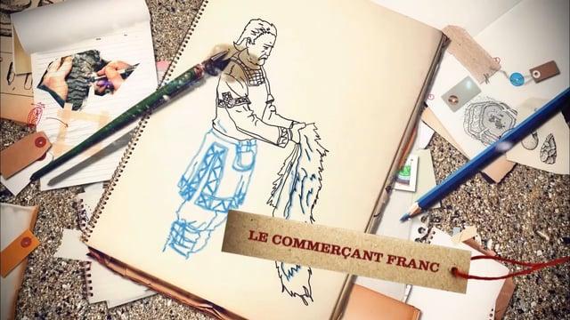 Sur nos Traces Saison 1 Episode 13 : Le commerçant franc