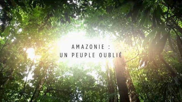 """""""Amazonie : un peuple oublié"""", un film de Anne Richard et Agnès Molia"""
