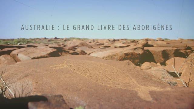 """""""Australie - le grand livre des aborigènes"""", un film de Clémence Lutz et Agnès Molia"""