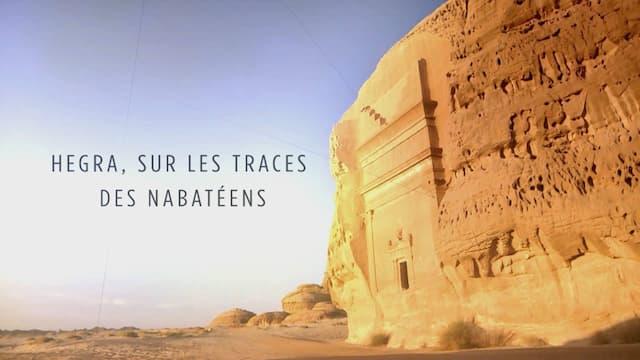 """""""Hegra, sur les traces des Nabatéens"""", un film de Camille Robert et Agnès Molia"""