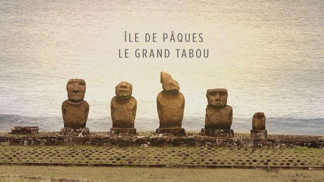 « Ile de Pâques - le grand tabou », un film de Thibaud Marchand et Agnès Molia