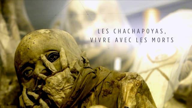Les Chachapoyas : vivre avec les morts
