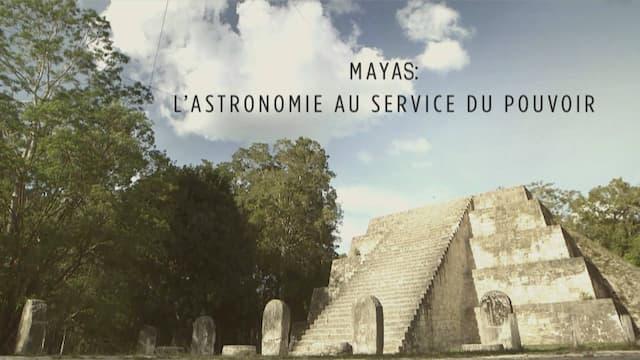 """""""Mayas - L'astronomie au service du pouvoir"""", un film de Nathalie Laville et Agnès Molia"""
