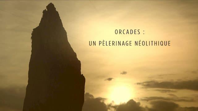 « Orcades - un pèlerinage néolithique », un film de Raphaël Licandro et Agnès Molia