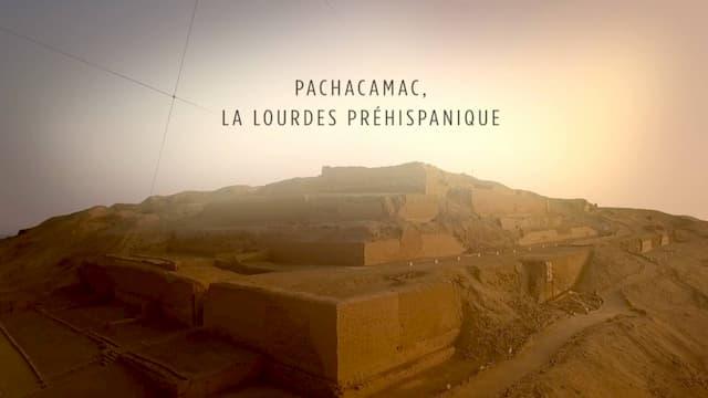 """""""Pachacamas, la Lourdes préhispanique"""", un film de Thibaud Marchand et Agnes Molia"""