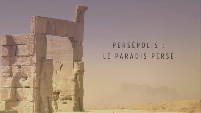 """Persépolis - le paradis perse"", un film de Raphaël Licandro et Agnès Molia"