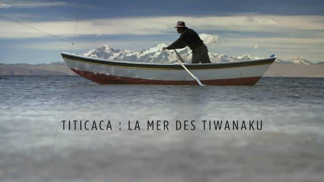 """""""Titicaca - La mer des Tiwanaku"""", un film de Camille Robert et Agnès Molia"""