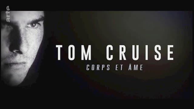 Tom Cruise, corps et âme